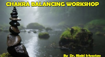 Workshop on Chakra balancing: Feel extreme energy in you
