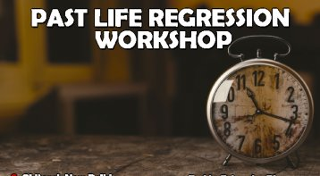 Past Life Regression Workshop - Journeys of your soul