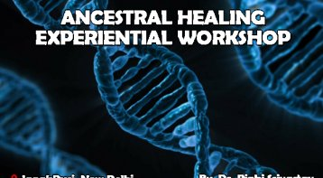 Ancestral Healing Experiential Workshop: They heal we heal