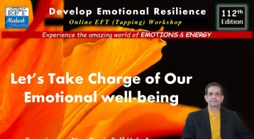 Develop Emotional Resilience - An EFT (Tapping) Workshop (112th Edition)