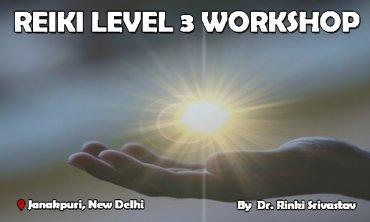 Reiki level 3 workshop|New Delhi|Life Positive