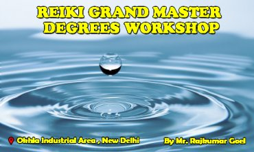Reiki Grand Master degrees | New Delhi | Life Positive