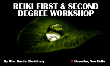 Reiki First & Second Degree Workshop|New Delhi|Life Positive
