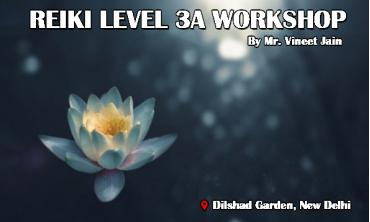 Reiki Level 3A workshop | New Delhi | Life Positive