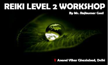 Reiki level 2 workshop | New Delhi | Life Positive