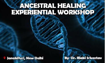 ancestral healing experiential workshop rinki srivastav