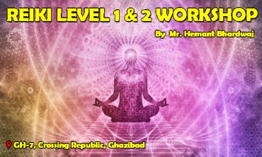 Reiki Level 1&2 Workshop Attunement|Ghaziabad|Life Positive