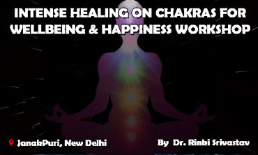 7 Days Intense Healing on Chakras|New Delhi|Life Positive