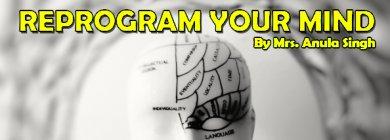 Reprogram your mind New Delhi Life Positive