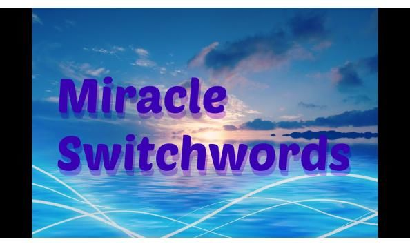 Switchword Miracles